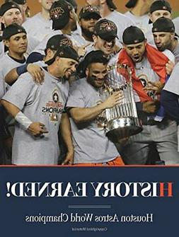 HISTORY EARNED - HOUSTON ASTROS WORLD CHAMPIONS By Kci Sport